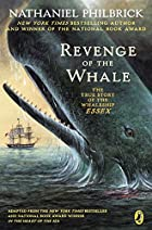 The Revenge of the Whale: The True Story of…