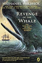 Revenge of the Whale: The True Story of the…
