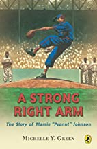 A Strong Right Arm: The Story of Mamie…