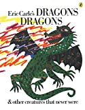 Whipple, Laura: Eric Carle&#39;s Dragons Dragons: &amp; Other Creatures That Never Were