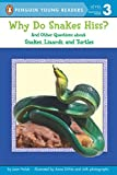 Holub, Joan: Why Do Snakes Hiss?: And Other Questions About Snakes, Lizards, and Turtles