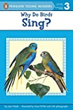 Holub, Joan: Why Do Birds Sing? (Penguin Young Readers, L3)