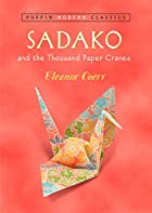Sadako and the Thousand Paper Cranes by…