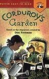 Freeman, Don: Corduroy's Garden (Easy-to-Read, Puffin)