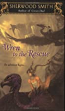 Wren to the rescue by Sherwood Smith