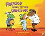 London, Jonathan: Froggy Goes to the Doctor