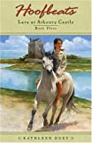 Duey, Kathleen: Lara At Athenry Castle: Hoofbeats