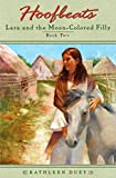 Duey, Kathleen: Lara and the Moon-Colored Filly (Hoofbeats, Book 2)