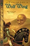 Lee, Tanith: Wolf  Wing: The Claidi Journals IV
