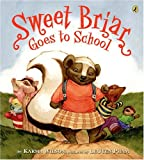 Wilson, Karma: Sweet Briar Goes to School (Picture Puffin Books)