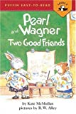 McMullan, Kate: UC Pearl and Wagner:Two Good Friends (Easy-to-Read, Puffin)