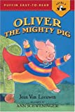Van Leeuwen, Jean: Oliver the Mighty Pig (Puffin Easy-To-Read: Level 2)