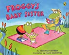 Froggy's Baby Sister by Jonathan London