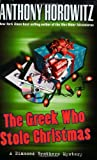 Horowitz, Anthony: The Greek Who Stole Christmas (Diamond Brothers, Book 7)