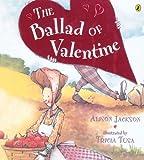 Jackson, Alison: The Ballad of Valentine (Picture Puffin Books)