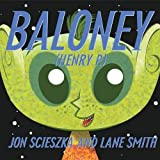 Scieszka, Jon: Baloney, Henry P.