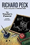Peck, Richard: Teacher's Funeral: A Comedy in Three Parts