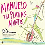 Freeman, Don: Manuelo, The Playing Mantis