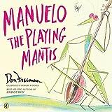 Freeman, Don: Manuelo, The Playing Mantis