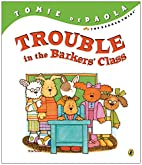 Trouble in the Barker's Class by Tomie…