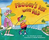 London, Jonathan: Froggy's Day With Dad