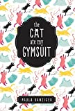 Paula Danziger: The Cat Ate My Gymsuit
