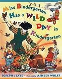 Slate, Joseph: Miss Bindergarten Has a Wild Day In Kindergarten (Miss Bindergarten Books)