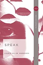 Speak, Platinum Edition by Laurie Halse…