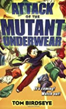 Attack of the Mutant Underwear by Tom…