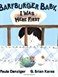 Danziger, Paula: Barfburger Baby, I Was Here First (Picture Puffin Books)