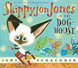 Schachner, Judy: Skippyjon Jones in the Doghouse