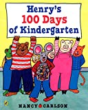 Carlson, Nancy: Henry's 100 Days of Kindergarten [ HENRY'S 100 DAYS OF KINDERGARTEN BY Carlson, Nancy ( Author ) Jan-11-2007[ HENRY'S 100 DAYS OF KINDERGARTEN [ HENRY'S 100 DAYS OF KINDERGARTEN BY CARLSON, NANCY ( AUTHOR ) JAN-11-2007 ] By Carlson, Nancy ( Author...