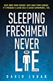 Lubar, David: Sleeping Freshmen Never Lie