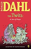 Dahl, Roald: The Twits: A Set of Plays