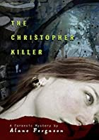 The Christopher Killer by Alane Ferguson