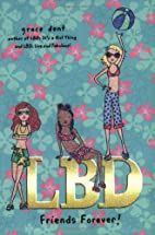LBD: Friends Forever by Grace Dent