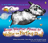 Kotzwinkle, William: Rough Weather Ahead for Walter the Farting Dog