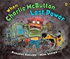 When Charlie McButton Lost Power by Suzanne…