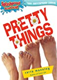 Manning, Sarra: Pretty Things (Splashproof ed.)
