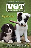 Anderson, Laurie Halse: Fight for Life #1 (Vet Volunteers)