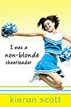 I Was a Non-Blonde Cheerleader by Kieran…