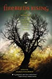 Kara Dalkey: Firebirds Rising: An Anthology of Original Science Fiction and Fantasy