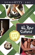 The New Sisters (Sorority 101) by Kate…