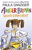 Danziger, Paula: Amber Brown Wants Extra Credit