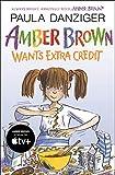 Danziger, Paula: Amber Brown Wants Extra Credit