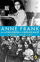 Anne Frank and the Children of the Holocaust…