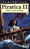 Lee, Tanith: Piratica II: Return to Parrot Island