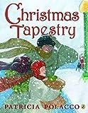 Polacco, Patricia: Christmas Tapestry