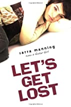Let's Get Lost by Sarra Manning