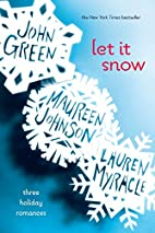 Let It Snow: Three Holiday Romances by John…